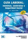 GUÍA LABORAL. NÓMINAS, CONTRATOS Y SEGURIDAD SOCIAL (6ª EDICIÓN)
