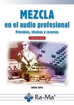 MEZCLA EN EL AUDIO PROFESIONAL PRINCIPIOS TECNICAS