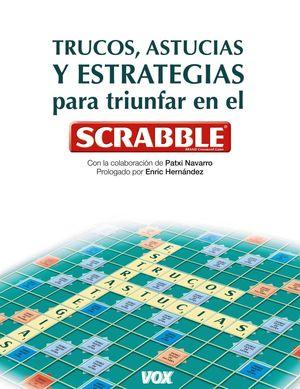 TRUCOS, ASTUCIAS Y ESTRATEGIAS PARA TRIUNFAR CON EL SCRABBLE
