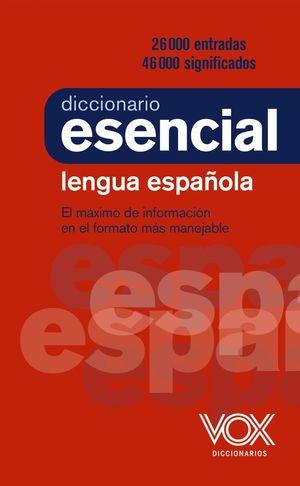 VOX DICCIONARIO ESENCIAL DE LA LENGUA ESPAÑOLA