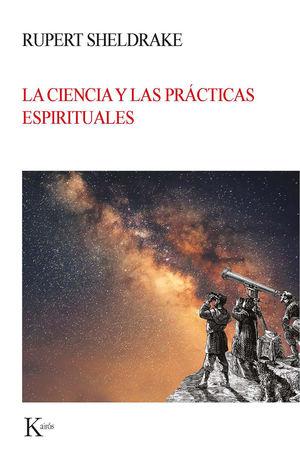 LA CIENCIA Y LAS PRÁCTICAS ESPIRITUALES