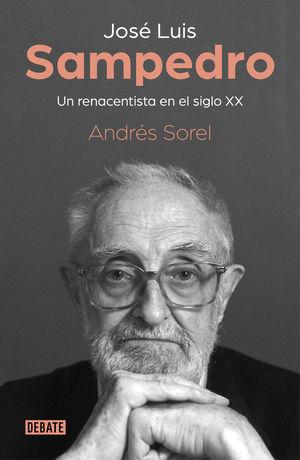 JOSÉ LUIS SAMPEDRO. UN RENACENTISTA EN EL SIGLO XX