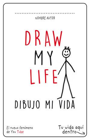 DRAW MY LIFE. DIBUJO MI VIDA