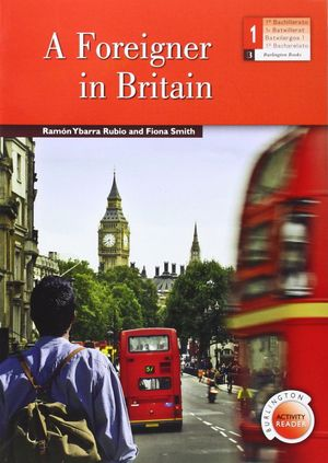 A FOREIGNER IN BRITAIN +ACTIVITY READER (BAR1ºBACH)